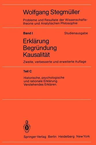 Historische, Psychologische und Rationale Erklärung Verstehendes Erklären (Probleme und Resultate der Wissenschaftstheorie und Analytischen Philosophie (1 / C))