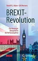 BREXIT-Revolution: Das Vereinigte Koenigreich in der Verfassungskrise