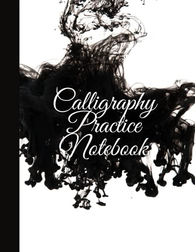 CALLIGRAPHY PRACTICE NOTEBOOK: Calligraphy Practice Paper For Beginners, 120 pages, 8.5 x 11, White with Black Ink Background Cover