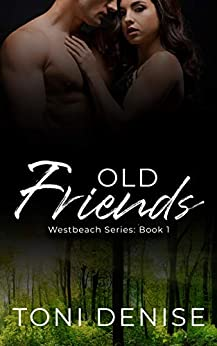 Old Friends: Westbeach Series 1 by [Toni Denise]