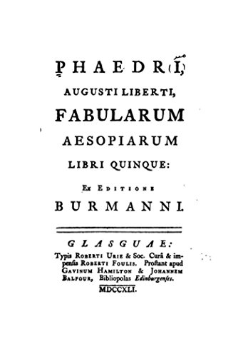 Phaedri, Augusti liberti, fabularum Aesopiarum libri quinque, ex editione Burmanni (English Edition)