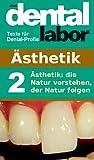 Ästhetik: Die Natur verstehen, der Natur folgen (das dental labor Fachtexte 11) (German Edition)