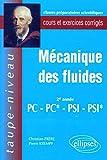 Mécanique des fluides 2eme annnée PC-PC*-PSI-PSI* - Cours et exercices corrigés