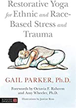 Restorative Yoga for Ethnic and Race-Based Stress and Trauma PDF