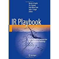 IR Playbook: A Comprehensive Introduction to Interventional Radiology【洋書】 [並行輸入品]