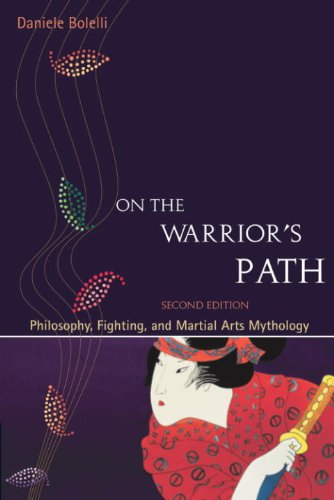 On the Warrior\'s Path, Second Edition: Philosophy, Fighting, and Martial Arts Mythology (English Edition)