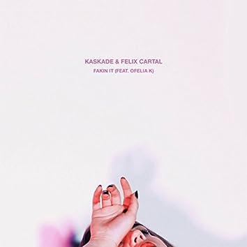Fakin It (feat. Ofelia K)