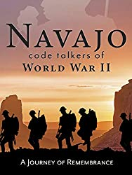 Image: Navajo Code Talkers of World War II |This movie provides viewers with highly personal insights from a group of Native American war heroes regarding their service on behalf of the United States and the Navajo Nation
