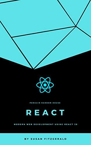 Amazon Com React Js Modern Web Development Using React Js Ebook Fitzgerald Susan Kindle Store
