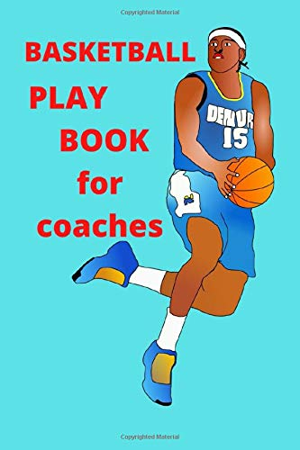 basketball playbook for coaches: A basketball coach's guide to working on 120-page plans (Sport, Band 1)
