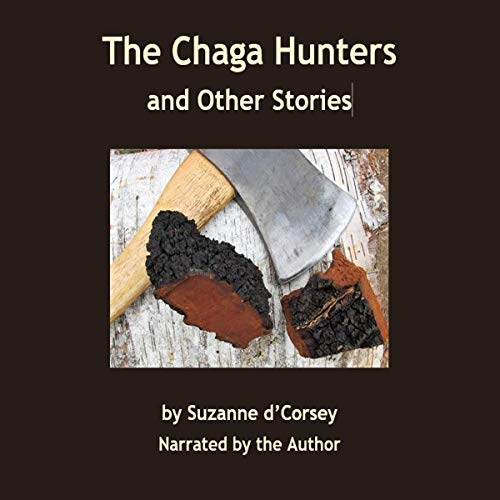 The Chaga Hunters: and Other Stories audiobook cover art