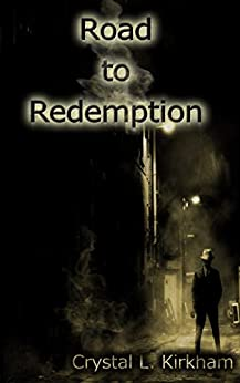 Road to Redemption (Saints & Sinners Book 1) by [Crystal L. Kirkham]