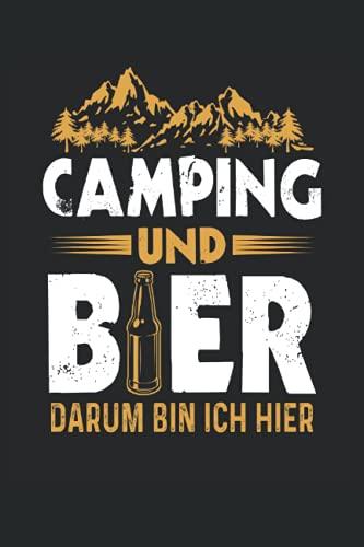 Camping und Bier darum bin ich hier: Lustiges Camper Notizbuch (liniert) Wohnmobil