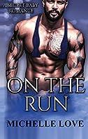 On the Run: A Secret Baby Romance