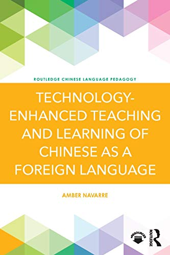 Compare Textbook Prices for Technology-Enhanced Teaching and Learning of Chinese as a Foreign Language Routledge Chinese Language Pedagogy 1 Edition ISBN 9781138188600 by Navarre, Amber