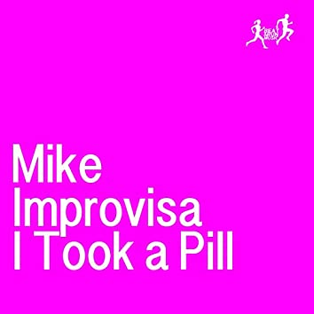 I Took a Pill
