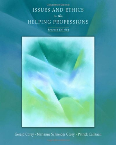 Issues and Ethics in the Helping Professions (Available...