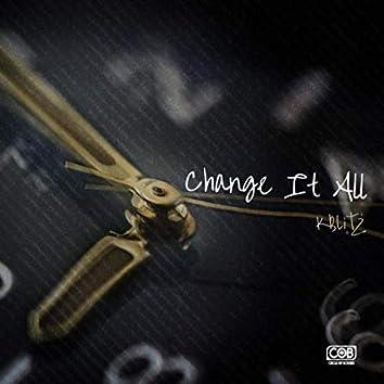 Change It All