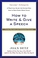 How to Write & Give a Speech: A Practical Guide for Anyone Who Has to Make Every Word Count