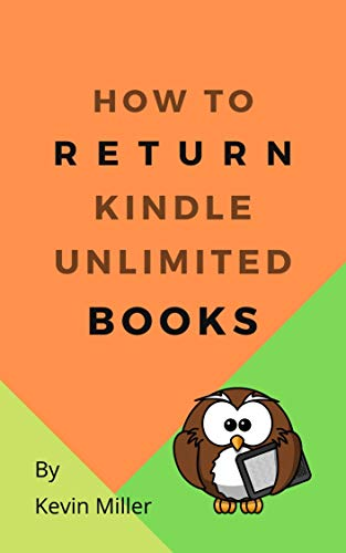 How To Return Kindle Unlimited Books: In a minute of less with step by step instructions with screen shots (English Edition)