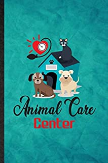 Animal Care Center: Funny Blank Lined Pet Animal Care Journal Notebook, Graduation Appreciation Gratitude Thank You Souvenir Gag Gift, Stylish Graphic 110 Pages
