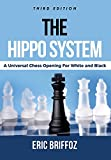 The Hippo System: A Universal Chess Opening For White & Black-Briffoz, Eric