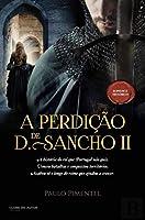 A Perdição de D. Sancho II (Portuguese Edition)