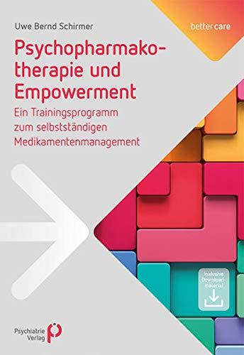 Psychopharmakotherapie und Empowerment: Ein Trainingsprogramm zum selbstständigen Medikamentenmanagement (better care)