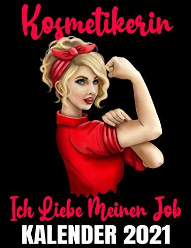 Kosmetikerin Ich Liebe Meinen Job Kalender 2021: Kosmetikstudio Retro Frau Kalender Terminplaner Buch - Jahreskalender - Wochenkalender - Jahresplaner