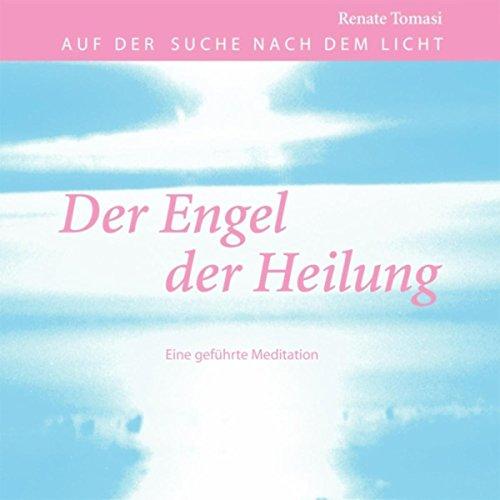Der Engel der Heilung: Eine geführte Meditation