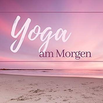 Yoga am Morgen - Entspannungsmusik zum Tägliche Yoga und Meditationspraxis