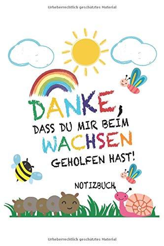 Danke, dass du mir beim Wachsen geholfen hast: A5 Notizbuch 120 Seiten liniert als Geschenk   Abschiedsgeschenk für die Kita Geschenke: Linierte ... geholfen hast Geschenk Notebook Journal