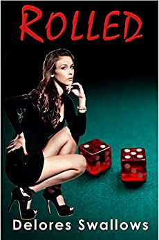 Rolled: A Debt to Pay by [Delores Swallows]