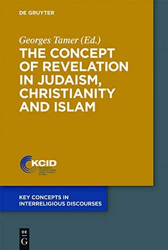 The Concept of Revelation in Judaism Christianity and Islam Key Concepts in Interreligious Discourses product image
