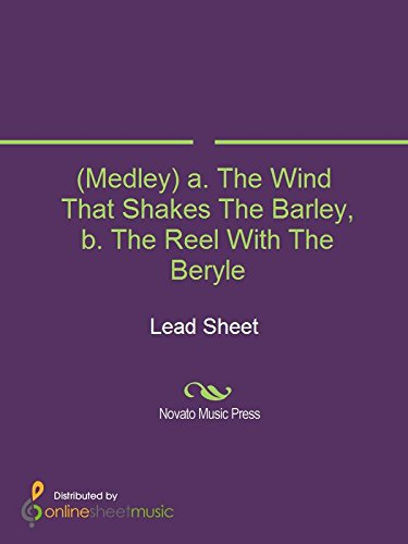 (Medley) a. The Wind That Shakes The Barley, b. The Reel With The Beryle (English Edition)