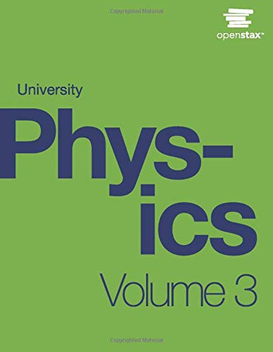University Physics Volume 3 by OpenStax (hardcover version, full color)