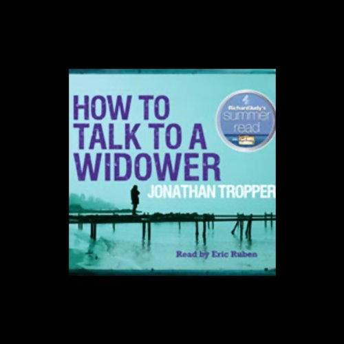 How to Talk to a Widower Audiobook By Jonathan Tropper cover art