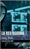 La red oscura: Deep Web