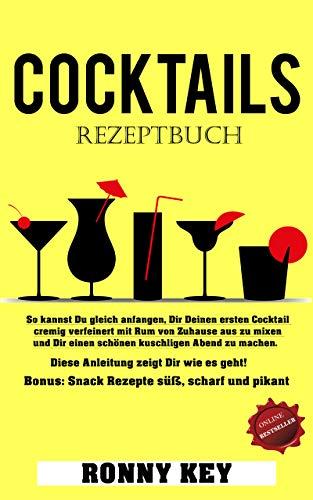 COCKTAILS REZEPTEBUCH!: Diese Cocktail Anleitung zeigt Dir wie es geht! EDITION 2018 |Das Buch gibt es auch auf Englisch