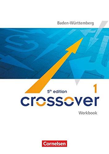 Crossover - 5th edition Baden-Württemberg: B1-B2: Band 1 - 11. Schuljahr - Workbook mit herausnehmbarem Schlüssel: Workbook mit herausnehmbarem Lösungsheft