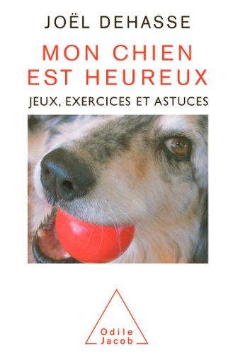 Mon chien est heureux: Jeux, exercices et astuces (Sciences Humaines)