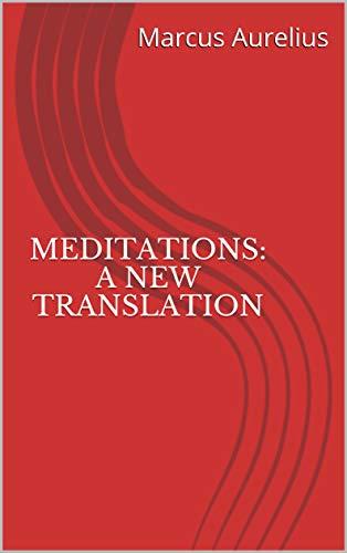 Meditations: A New Translation (English Edition)
