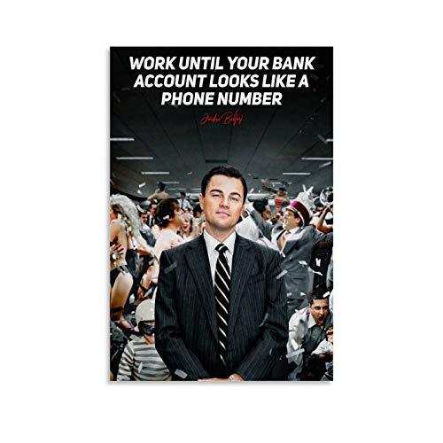 Work Until Your Bank Account Looks Like A Phone Number W Poster decorativo da parete per soggiorno, camera da letto, 30 x 45 cm