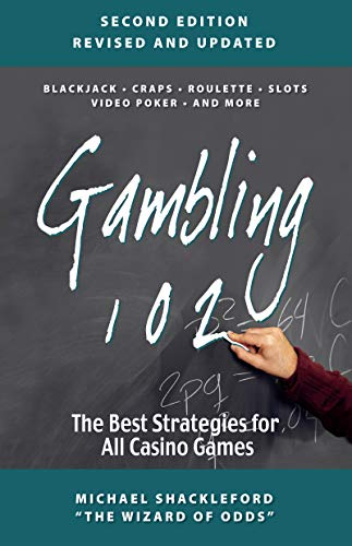 Compare Textbook Prices for Gambling 102: The Best Strategies for All Casino Games 2 Edition ISBN 9781944877187 by Shackleford, Michael
