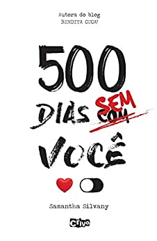 500 dias sem você (Compartilh@) por [Samantha Silvany]