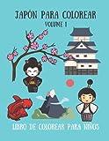 Japón para colorear - Libro de colorear para niños - Volume 1: 30 lindos dibujos...