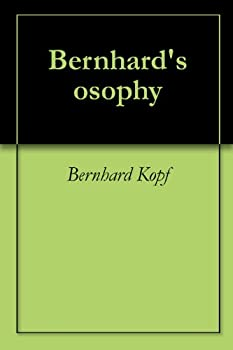 Bernhard s osophy