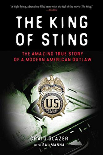 The King of Sting: The Amazing True Story of a Modern American Outlaw
