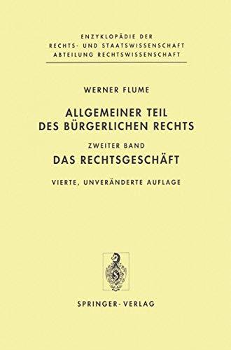 Allgemeiner Teil des Bürgerlichen Rechts: Zweiter Band: Das Rechtsgeschäft (Enzyklopädie der Rechts- und Staatswissenschaft)