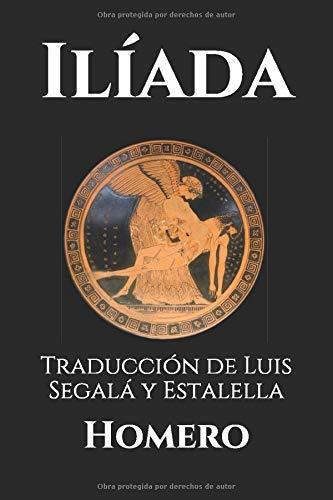 Ilíada: Traducción de Luis Segalá y Estalella